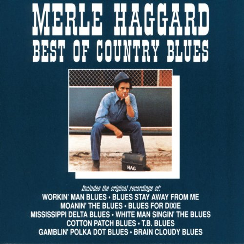 Best Of Country Blues (The Best Of The Best Of Merle Haggard)