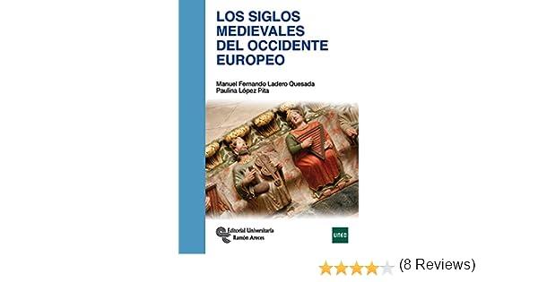Los Siglos Medievales del Occidente Europeo Manuales: Amazon.es: Ladero Quesada, Manuel F., López Pita, Paulina: Libros