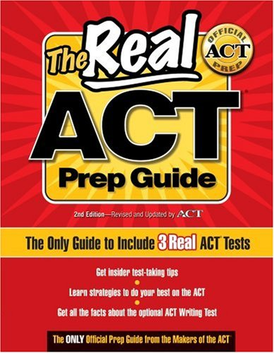 The Real ACT Prep Guide: The Only Official Prep Guide from the Makers of the ACT (The Real Act Prep Guide 2nd Edition)