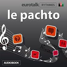 EuroTalk Rythme le pachto   Livre audio Auteur(s) :  EuroTalk Ltd Narrateur(s) : Sara Ginac