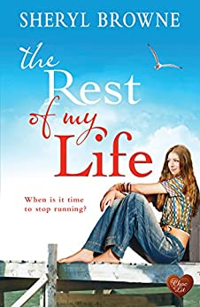 The Rest of My Life (Choc Lit) by [Browne, Sheryl]