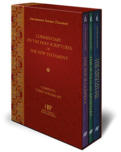 Commentary on the Holy Scriptures of the New Testament: Complete Three Volume - Trinity Orthodox Holy
