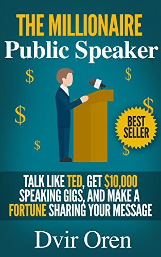 public-speaking-the-millionaire-public-speaker-talk-like-ted-get-10000-speaking-gigs-and-make-a-fort