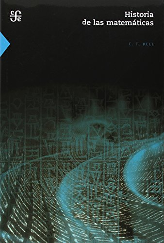 Historia de las matematicas (Spanish Edition) [Bell Eric Temple] (Tapa Blanda)