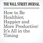 How to Be Healthier, Happier and More Productive: It's All in the Timing | Daniel H. Pink