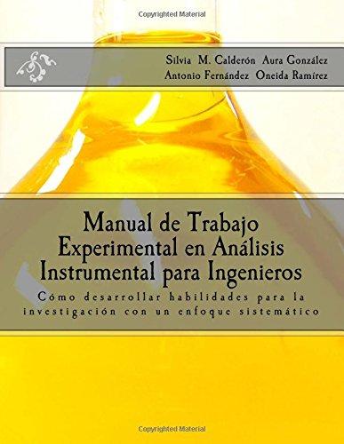 Manual de Trabajo Experimental en Análisis Instrumental para Ingenieros: Cómo desarrollar habilidades para la...