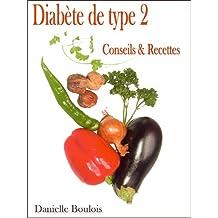 Diabète de type 2 Conseils et Recettes (French Edition)