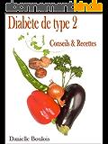 Diabète de type 2 Conseils et Recettes
