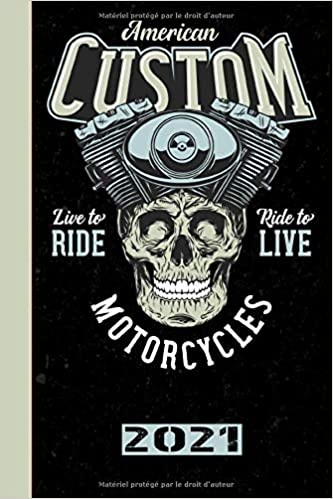 Calendrier Sx Us 2021 American Custom Live To Ride Ride To Live Motorcycles 2021