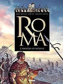 Roma, tome 2 : Vaincre ou mourir par Adam