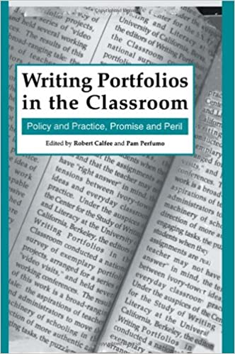 Writing Portfolios in the Classroom: Policy and Practice,