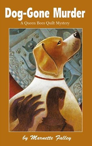 Dog-Gone Murder (Queen Bees Quilt Mysteries Book 4)