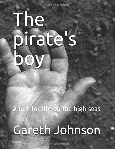 The pirate's boy: A lust for life on the high seas