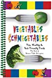 Vegetables Schmegetables, CQ Products, 1563832453