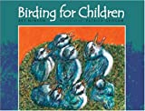 Birding for Children, Art Minton, 0615159486