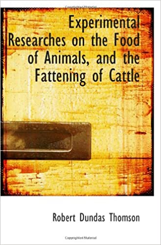 Experimental Researches on the Food of Animals, and the Fattening of Cattle: Amazon.es: Robert Dundas Thomson: Libros en idiomas extranjeros