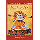 San Miguel de Allende Secrets: Day of the Dead with Skeletons, Witches and Spirit Dogs