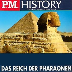 Das Reich der Pharaonen (P.M. History) Hörbuch