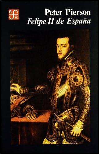 Felipe II de España: Amazon.es: Pierson, Peter: Libros