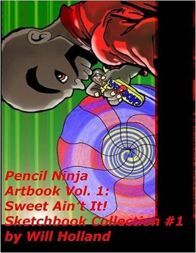 Pencil Ninja Sketchbook Vol. 1: Sweet Aint It!: Amazon.es ...