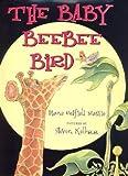 [(The Baby Beebee Bird )] [Author: Diane Redfield Massie] [May-2001]