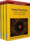 Image Processing : Concepts, Methodologies, Tools, and Applications, IRMA International, 1466639946