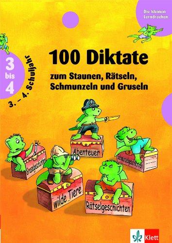 Die kleinen Lerndrachen: 100 Diktate zum Staunen, Rätseln, Schmunzeln und Gruseln. 3.-4. Klasse