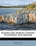 Kampen Om Norges Throne, Rudolf Muus, 1286759188