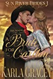 Mail Order Bride - A Bride for Carlton: Sweet Clean Historical Western Mail Order Bride Mystery Romance (Sun River Brides) (Volume 1) by  Karla Gracey in stock, buy online here