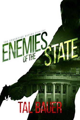 Enemies of the State: (The Executive Office #1) Special Edition