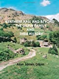 img - for Kentmere Hall and Beyond: The Gilpin Family and their History book / textbook / text book