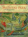 The Medieval Park : New Perspectives, , 190511916X