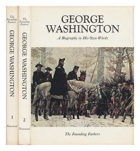 George Washington;: A biography in his own words, (The Founding fathers)