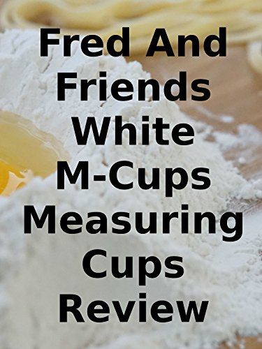 Review: Fred And Friends White M-Cups Measuring Cups Review