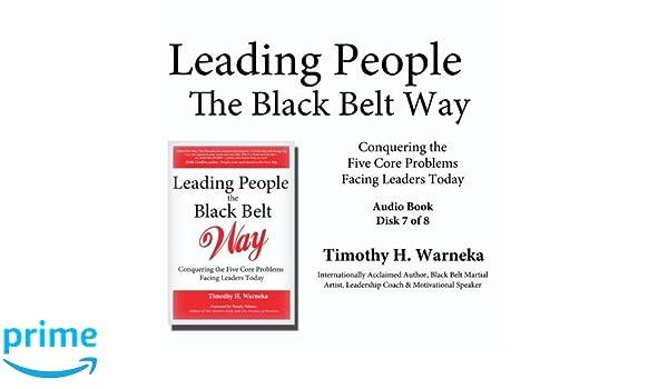 Timothy H. Warneka - Leading People the Black Belt Way ...
