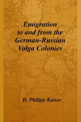 Emigration to and from the German-Russian Volga Colonies