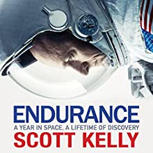 Endurance: A Year in Space, A Lifetime of Discovery Audiobook by Scott Kelly Narrated by Scott Kelly