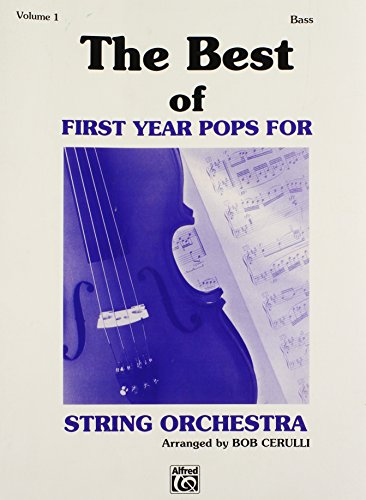 First Year Pops - The Best of First Year Pops for String Orchestra, Vol 1: String Bass