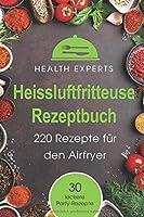 Heissluftfritteuse Rezeptbuch: 220 Rezepte Für