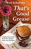 That's Good Grease: And Other Surprising Compliments about Hospice
