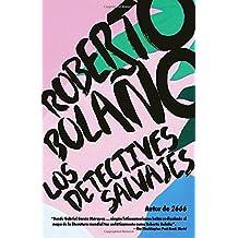 Los detectives salvajes: Spanish-language edition of The Savage Detectives (Spanish Edition)