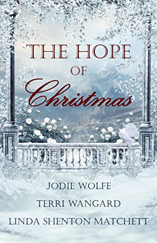 The Hope of Christmas by [Celebrate Lit Publishing, Wolfe, Jodie, Wangard, Terri, Shenton Matchett, Linda]