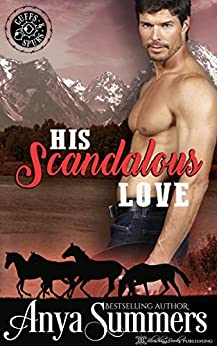 His Scandalous Love (Cuffs and Spurs Book 1) by [Summers, Anya]