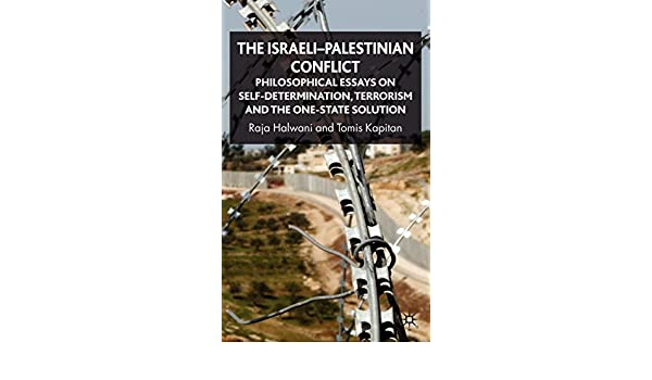 Essay With Thesis Statement The Israelipalestinian Conflict Philosophical Essays On Selfdetermination  Terrorism And The Onestate Solution R Halwani T Kapitan    Universal Health Care Essay also Healthy Eating Habits Essay The Israelipalestinian Conflict Philosophical Essays On Self  High School Essays Topics
