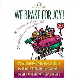 We Brake for Joy!