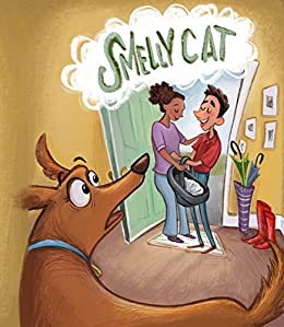 Smelly Cat: A dog-gone tail about adoption and love by [Ashworth, Maria]