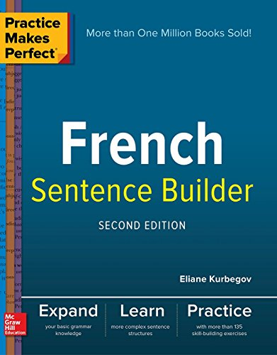 Practice Makes Perfect French Sentence Builder, Second Edition - Grammar Builder