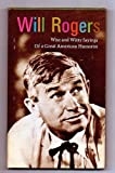 Wise and Witty Sayings of a Great American Humorist, Will Rogers, 0875290264