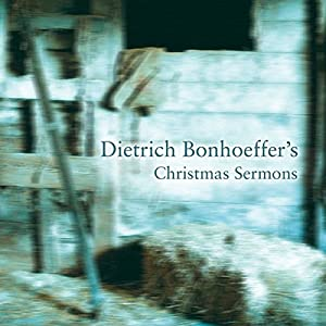 Dietrich Bonhoeffer's Christmas Sermons Audiobook
