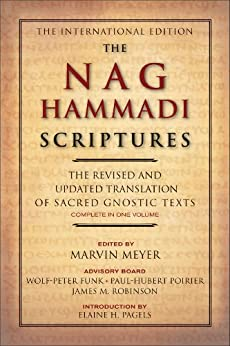 The Nag Hammadi Scriptures: The Revised and Updated Translation of Sacred Gnostic Texts Complete in One Volume by [Meyer, Marvin W., Robinson, James M.]